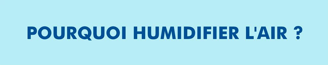 Pourquoi humidifier l'air