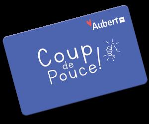 Craquez pour la carte Coup de Pouce Aubert